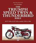 Bible: The Triumph Speed Twin and Thunderbird Bible : All 5t 498cc and 6t... $30.64 USD on eBay