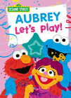 123 SESAME STREET: LET'S PLAY! Children Book Pick Your Name From The List