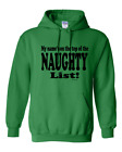 Christmas Pullover Hoodie Sweatshirt Funny My Name's on Top of the Naughty List