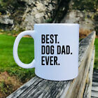 Best Dog Dad Ever Mug Dog Dad Mug Dog Dad Gift Dog Dad Mug