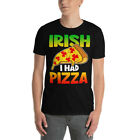 Irish I Had Pizza Funny St Patrick's Day Pizza Lover Gifts T-Shirt