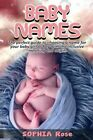 Baby Names by Sophia Rose 9781922482006 | Brand New | Free US Shipping