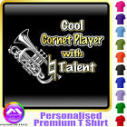 Cornet Cool Player With Natural Talent - Music T Shirt 5yrs - 6XL MusicaliTee