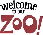Welcome To Our Zoo Jungle Theme Vinyl Decal Stickers Lettering Words Play Room