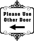 Please Use Other Door Store Business Vinyl Decal Sticker Sign Lettering