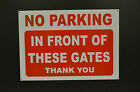 No Parking In Front Of These Gates A3 Sign All Materials - Driveway Keep Clear