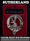 SUTHERLAND CLAN BADGE 130 CLAN NAMES AVAILABLE MADE IN SCOTLAND