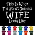 World's Greatest Wife Mothers Day Birthday Anniversary Gift T-Shirt