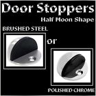 Door Stoppers Brushed Steel or Polished Chrome Half Moon Shape