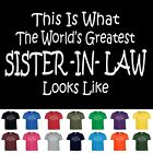 Worlds Greatest SISTER IN LAW Funny Mothers Day Wedding Christmas Gift T Shirt