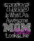 THIS Is What An Awesome MOM Looks Like - Rhinestone Iron on Transfer Bling