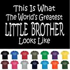 Worlds Greatest LITTLE BROTHER Birthday Christmas Gift Funny T Shirt Youth