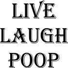Live Laugh Poop Bathroom funny vinyl wall decal sticker wall decor