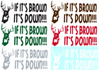 IF IT'S BROWN IT'S DOWN - HUNTING - VINYL GRAPHIC CAR DECAL/STICKER - 5 COLORS