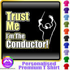 Conductor Trust Me - Personalised Music T Shirt 5yrs - 6XL by MusicaliTee