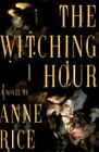 The Witching Hour Bk. 1 by Anne Rice (1990, Hardcover)