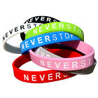 NEVER STOP Wristbands! Show The World You'll Never Give Up! Size Adult Fit