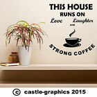 This House Is Run On Love, Laughter & Strong Coffee, Fun Wall Art Sticker Decal