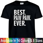 Best PAW PAW Ever Funny Fathers Day Birthday Christmas Grandpa Gift Tee T Shirt