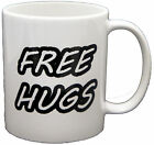 Free Hugs Fun Joke Funny Slogan Novelty PRINTED MUG MUGS-GIFT, PRESENT