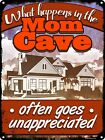 What Happens In The Mom Cave Tin Sign 30.5x40.7cm