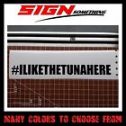 #ILIKETHETUNNAHERE sticker / vinyl / decal # i like the tunna here paul walker