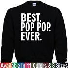 Best POP POP Ever Fathers Day Christmas Papa Dad Daddy Gift Pullover Sweatshirt