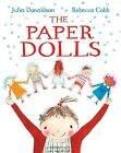 The Paper Dolls | Julia Donaldson |  9781447220145