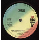 "CHILD (70'S GROUP) Here Comes Summer/i Can't Explain 7"" VINYL UK"