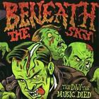 BENEATH THE SKY - THE DAY THE MUSIC DIED USED - VERY GOOD CD
