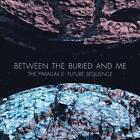 BETWEEN THE BURIED AND ME - THE PARALLAX II: FUTURE SEQUENCE [DIGIPAK] USED - VE