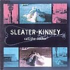 Call the Doctor by Sleater-Kinney (CD, Mar-1996, Chainsaw Records)