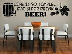 Life is so simple... Eat, sleep, Drink Beer! Large Wall Sticker Removable Decal