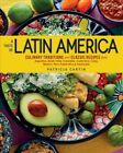 A Taste of Latin America : Classic Recipes from Agrentina, Brazil, Chile,...
