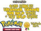Pokemon TCG GENERATIONS Card Selection: Common, Uncommon, Rare + Rev Holo /83