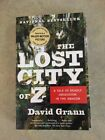 The Lost City of Z: A Tale of Deadly Obsession by David Grann - Like New