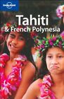 Tahiti and French Polynesia: Your ticket to paradise (Lone... | Buch | gebraucht