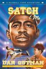 Baseball Card Adventures: Satch and Me by Dan Gutman (2009, Paperback)