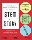 Stem to Story : Enthralling and Effective Lesson Plans for Grades 5-8 by 826...