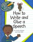 How to Write and Give a Speech Language Arts Explorer Junior by Kate Roth and...