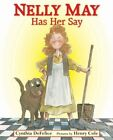 Nelly May Has Her Say by Cynthia C. DeFelice (2013, Hardcover)