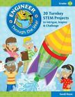Engineer Through the Year 20 STEM projects Grades 3-5 by Sandi Reyes ~NEW