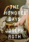 The Hundred Days by Joseph Roth and Richard Panchyk (2014, Hardcover)