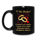 Husband and Wife Gift Romantic Inspirational Valentine's Day Coffee Mug For Men