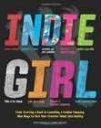 Indie Girl: From Starting a Band to Launching a Fashion Company, Nine Ways to ,