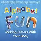 Alphabet Fun: Making Letters With Your Body by Thomas, Isabel