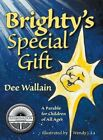 Brighty's Special Gift by Wallain, Dee
