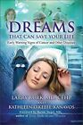 Dreams That Can Save Your Life: Early Warning Signs of Cancer and Other Disea…