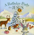 A Birthday Party for Jesus by Jones, Susan