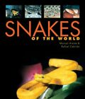 Snakes of the World by Rafael Cebrian and Manuel Areste (2003, Hardcover)
